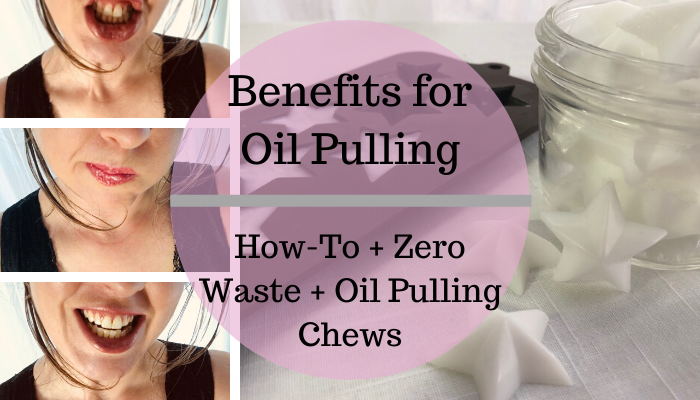 Oil Pulling Chews | Zero waste + How-to